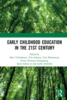 Early Childhood Education in the 21st Century : Proceedings of the 4th International Conference on Early Childhood Education (ICECE 2018), November 7, 2018, Bandung, Indonesia, PDF eBook