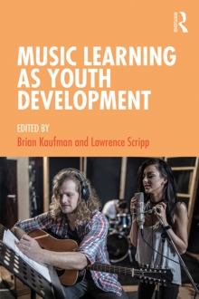 Music Learning as Youth Development, PDF eBook
