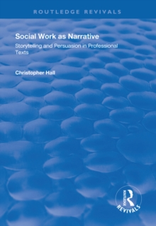 Social Work as Narrative : Storytelling and Persuasion in Professional Texts, EPUB eBook