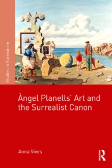 Angel Planells' Art and the Surrealist Canon, EPUB eBook