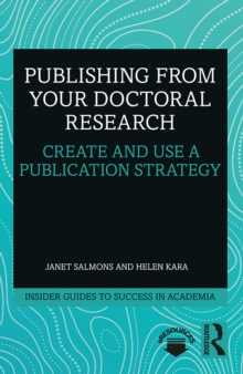 Publishing from your Doctoral Research : Create and Use a Publication Strategy, PDF eBook