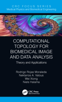 Computational Topology for Biomedical Image and Data Analysis : Theory and Applications, EPUB eBook
