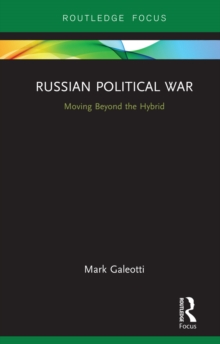 Russian Political War : Moving Beyond the Hybrid, PDF eBook