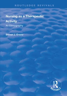 Nursing as a Therapeutic Activity : An Ethnography, EPUB eBook