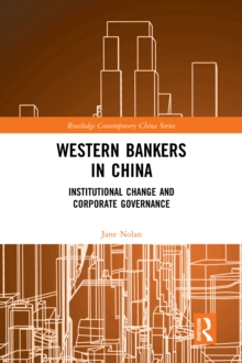 Western Bankers in China : Institutional Change and Corporate Governance, PDF eBook
