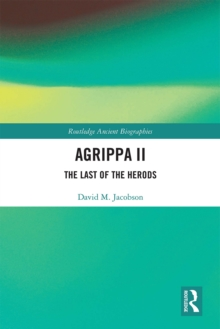 Agrippa II : The Last of the Herods, PDF eBook