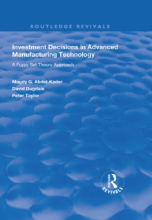 Investment Decisions in Advanced Manufacturing Technology : A Fuzzy Set Theory Approach, PDF eBook