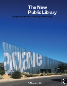 The New Public Library : Design Innovation for the Twenty-First Century, EPUB eBook