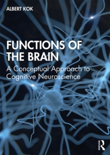Functions of the Brain : A Conceptual Approach to Cognitive Neuroscience, PDF eBook