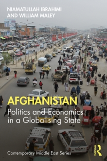 Afghanistan : Politics and Economics in a Globalising State, PDF eBook
