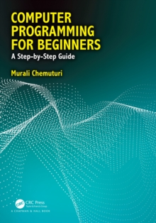 Computer Programming for Beginners : A Step-By-Step Guide, EPUB eBook