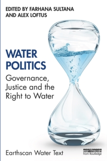 Water Politics : Governance, Justice and the Right to Water, EPUB eBook