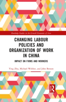 Changing Labour Policies and Organization of Work in China : Impact on Firms and Workers, PDF eBook
