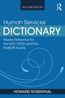 Human Services Dictionary : Master Reference for the NCE, CPCE, and the HS-BCPE Exams, 2nd ed, PDF eBook