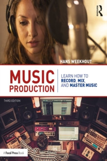 Music Production : Learn How to Record, Mix, and Master Music, PDF eBook