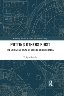 Putting Others First : The Christian Ideal of Others-Centeredness, EPUB eBook
