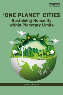 'One Planet' Cities : Sustaining Humanity within Planetary Limits, PDF eBook