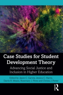 Case Studies for Student Development Theory : Advancing Social Justice and Inclusion in Higher Education, EPUB eBook
