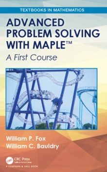 Advanced Problem Solving with Maple : A First Course, PDF eBook