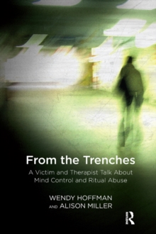 From the Trenches : A Victim and Therapist Talk about Mind Control and Ritual Abuse, PDF eBook