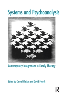 Systems and Psychoanalysis : Contemporary Integrations in Family Therapy, PDF eBook
