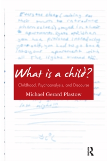 What is a Child? : Childhood, Psychoanalysis, and Discourse, PDF eBook