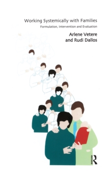 Working Systemically with Families : Formulation, Intervention and Evaluation, PDF eBook
