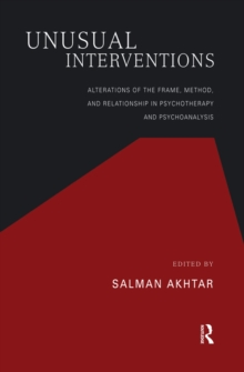 Unusual Interventions : Alterations of the Frame, Method, and Relationship in Psychotherapy and Psychoanalysis, EPUB eBook