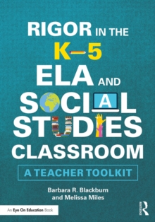 Rigor in the K-5 ELA and Social Studies Classroom : A Teacher Toolkit, PDF eBook
