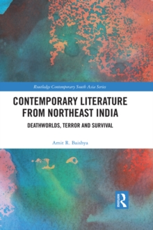 Contemporary Literature from Northeast India : Deathworlds, Terror and Survival, PDF eBook