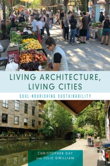 Living Architecture, Living Cities : Soul-Nourishing Sustainability, PDF eBook