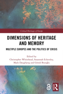 Dimensions of Heritage and Memory : Multiple Europes and the Politics of Crisis, EPUB eBook