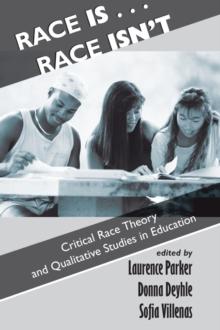 Race Is...Race Isn't : Critical Race Theory And ...