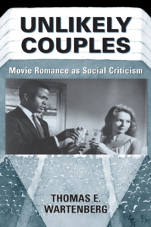 Unlikely Couples : Movie Romance As Social Criticism, EPUB eBook
