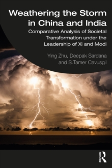 Weathering the Storm in China and India : Comparative Analysis of Societal Transformation under the Leadership of Xi and Modi, PDF eBook
