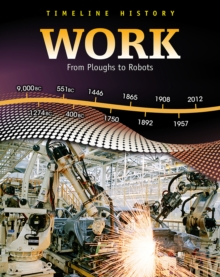 Work : From Ploughs to Robots, Hardback Book