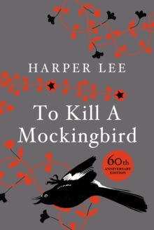 To Kill A Mockingbird : 50th Anniversary Edition, Hardback Book