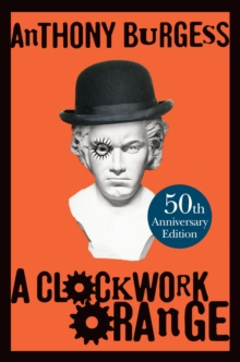 A Clockwork Orange, Hardback Book