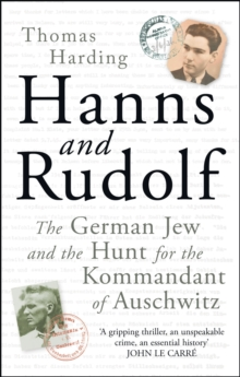 Hanns and Rudolf : The German Jew and the Hunt for the Kommandant of Auschwitz, Hardback Book
