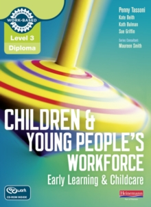 Level 3 Diploma Children and Young People's Workforce (Early Learning and Childcare) Candidate Handbook, Mixed media product Book