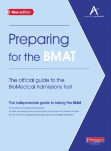 Preparing for the BMAT:  The official guide to the Biomedical Admissions Test New Edition, Paperback Book