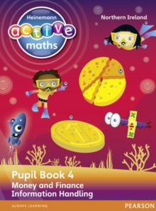 Heinemann Active Maths Northern Ireland - Key Stage 2 - Beyond Number - Pupil Book 4 - Money and Finance & Information Handling, Paperback / softback Book