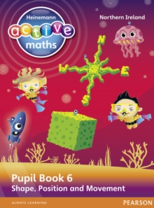 Heinemann Active Maths Northern Ireland - Key Stage 2 - Beyond Number - Pupil Book 6 - Shape, Position and Movement, Paperback / softback Book