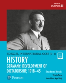 Pearson Edexcel International GCSE (9-1) History: Development of Dictatorship: Germany, 1918-45 Student Book, Mixed media product Book