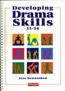 Developing Drama Skills 11-14, Spiral bound Book