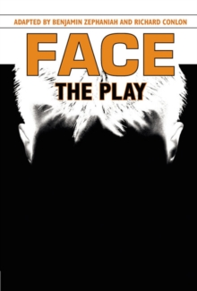 Face: The Play, Hardback Book