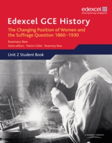 Edexcel GCE History AS Unit 2 C2 Britain c.1860-1930: The Changing Position of Women & Suffrage Question, Paperback / softback Book