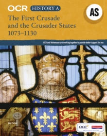 OCR A Level History AS: The First Crusade and the Crusader States 1073-1192, Paperback Book