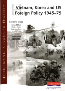 Heinemann Advanced History: Vietnam, Korea and US Foreign Policy 1945-75, Paperback Book