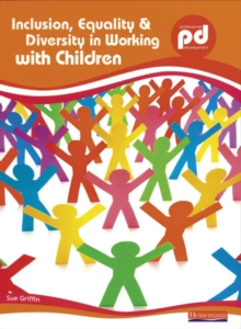 Inclusion, Equality and Diversity in Working with Children, Paperback / softback Book